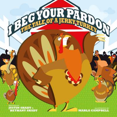 I Beg Your Pardon Tale of a Jerky Turkey