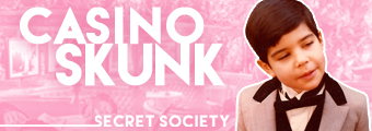 1 Casinoskunk Secret Society